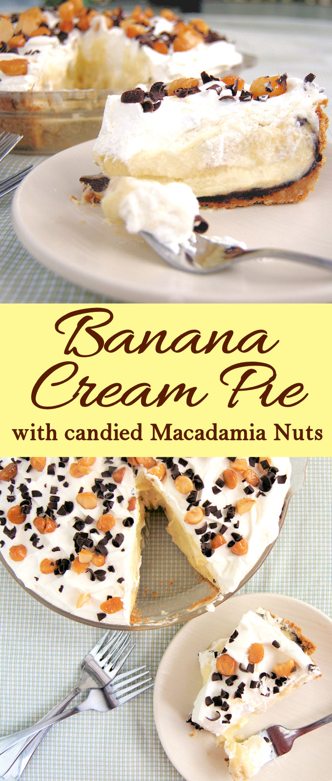 This homemade Banana Cream Pie recipe is really easy and so tasty. A chocolate lined graham cracker crust is filled with banana cream made from scratch using real bananas, milk and eggs. The pie is topped with whipped cream and candied macadamia nuts