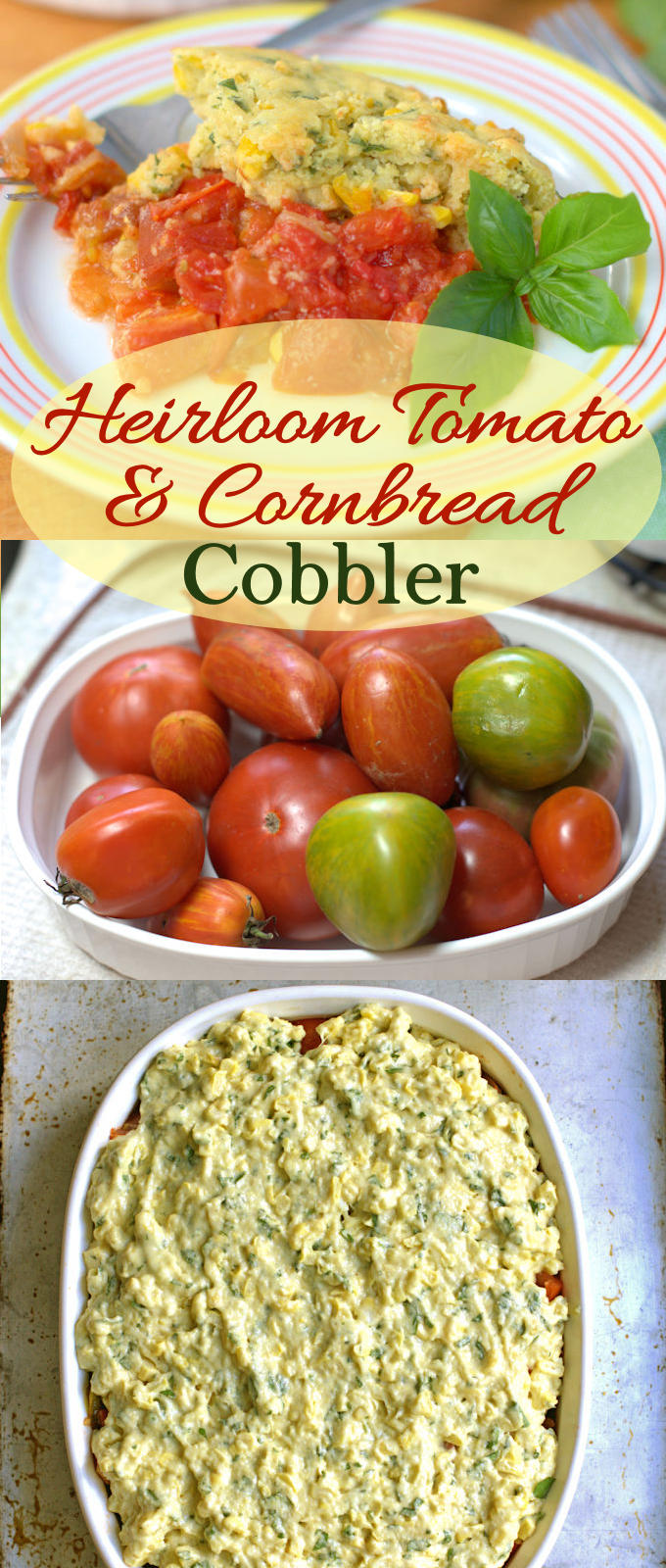 Cobblers are not only for dessert. Savory Tomato Cornbread cobbler is the perfect side dish or light meal using ripe summer tomatoes, corn and basil!