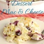 a dessert macaroni and cheese image for pinterest with text overlay
