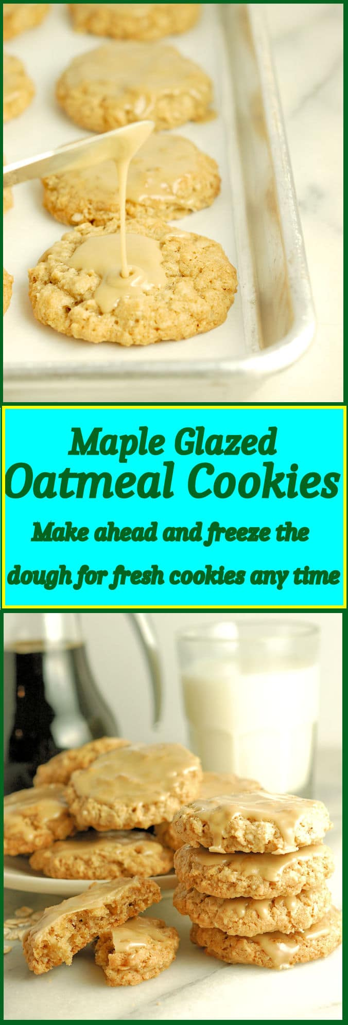 The best chewy oatmeal cookie you'll ever taste - with a thin coating of real Maple Glaze. Make the dough ahead and freeze for fresh cookies any time.