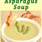 a pinterest image for asparagus soup with text overlay