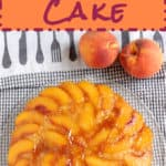 a pinterest image for peach upside down cake with text overlay