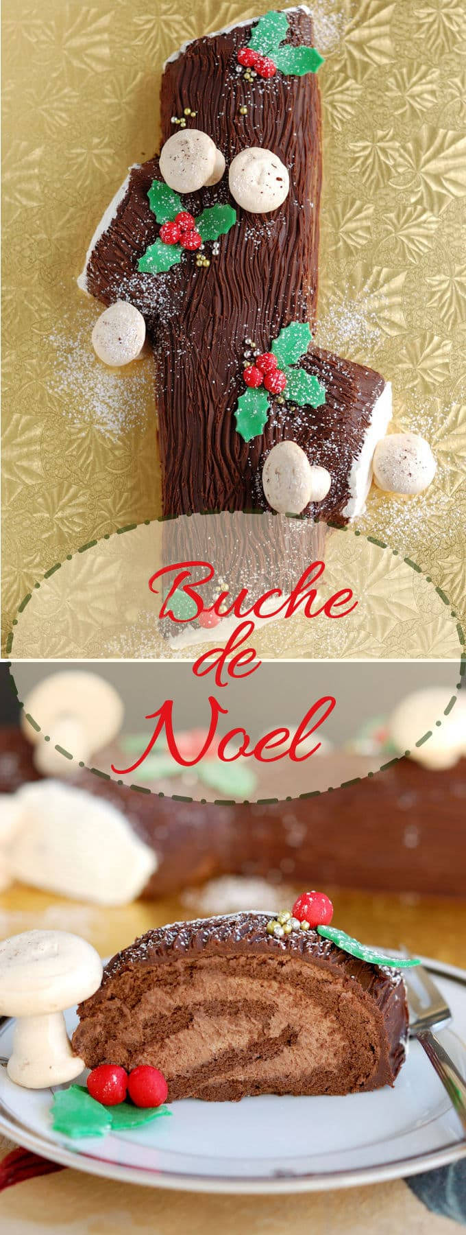 Buche de Noel, or Yule Log Cake, makes a spectacular centerpiece for your Christmas dinner table. Get the recipe and see detailed how-to photos.