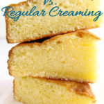 Three slices of cake stacked against a white background. Text overlay say how to mix cake batter. Reverse creaming vs. regular creaming