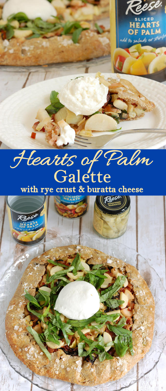 Enjoy a nutritious and savory galette featuring Hearts of Palm & Artichoke Hearts #hearttoheartkitchen #Reesespecialty