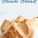 a pinterest image with text overlay for irish brown bread