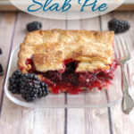 a pinterest image showing a slice of blackberry slab pie on a glass plate