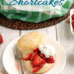 a pinterest image for strawberry shortcake with text overlay