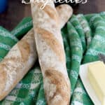 an image of sourdough baguettes for pinterest with text overlay